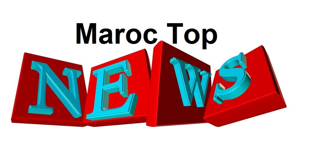 أخبار عاجلة كل يوم Maroc Top News